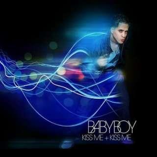 Kiss Me Kiss Me (Album Version): Baby Boy