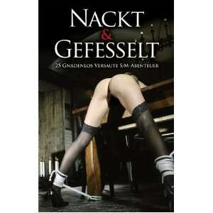 Nackt & Gefesselt (9783798604780): Ulla Jacobsen, Marie