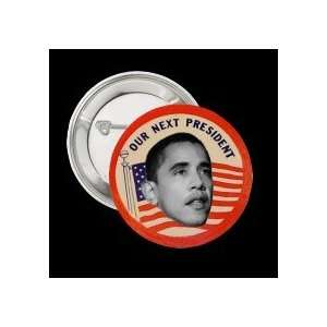 Obama Next President Button PIN PINBACK