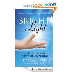Bright Light: Spiritual Lessons from a Life in Acting: Dee Wallace