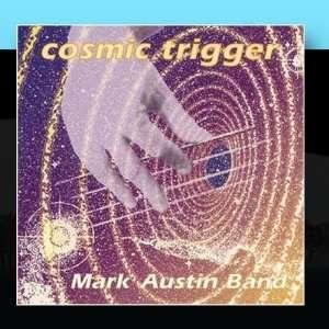 Cosmic Trigger Mark Austin Band Music