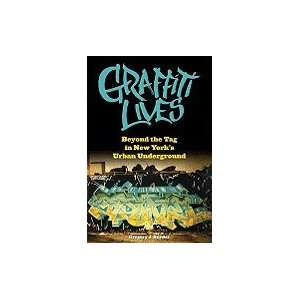 Graffiti Lives Beyond the Tag in New York`s Urban Underground [HC,2009