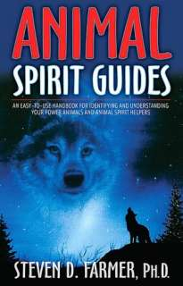 Animal Spirit Guides An Easy to Use Handbook for Identifying and