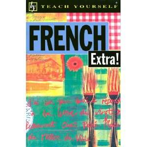 Teach Yourself French Extra (Teach Yourself Books