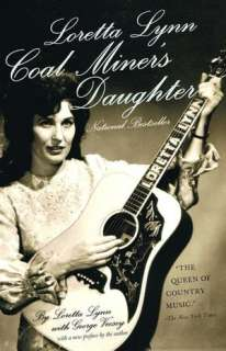 Loretta Lynn Coal Miners Daughter by Loretta Lynn