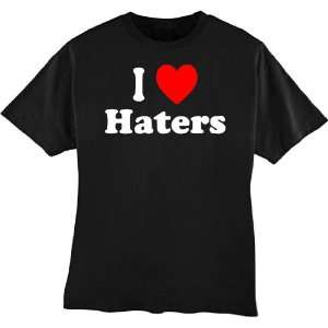 I Love Haters Funny T shirt Large by DiegoRocks