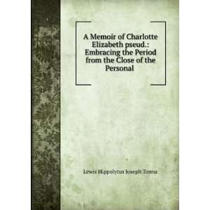A Memoir of Charlotte Elizabeth pseud. Embracing the