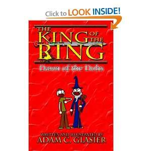 The King of the Bing: Dawn of the Dolts (9781453798256