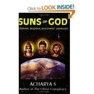 Krishna, Buddha and Christ Unveiled (9781931882316): Acharya S: Books