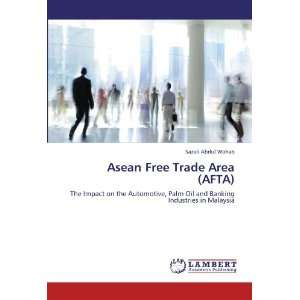 Asean Free Trade Area (AFTA): The Impact on the Automotive, Palm Oil