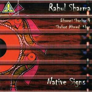 Native Signs: Rahul Sharma, Bhavani Shankar, Shafaat Ahmed Khan: Music