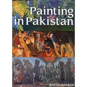 Painting in Pakistan (9789690010483): Ijaz ul Hassan