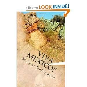 Viva Mexico Marcus Dalrymple 9781460943939  Books