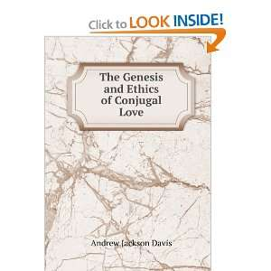 The Genesis and Ethics of Conjugal Love Andrew Jackson Davis Books