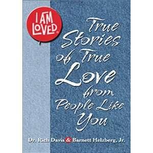 Am Loved (True Stories of True Love from People Like You): Rich Davis