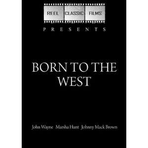 Born to the West / Hell Town (1937): John Wayne, Marsha