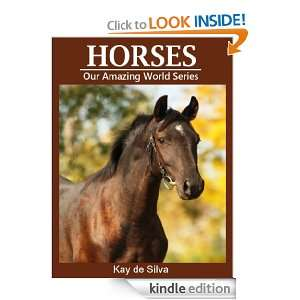 Horses (Our Amazing World Series) Kay de Silva  Kindle
