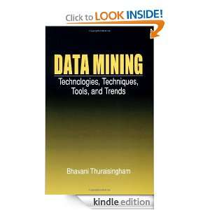 Data Mining: Technologies, Techniques, Tools, and Trends: Bhavani