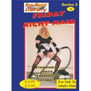 Friday Night Maid   Transvestite Novel   NWL30 (New World