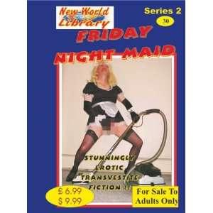 Friday Night Maid   Transvestite Novel   NWL30 (New World