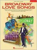 Broadway Love Songs   Piano/Vocal/Guitar