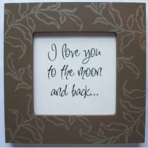 Quote Frame (6 x 6 Brown Leaf Pattern) (I love you to the moon and