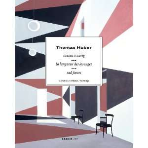 Thomas Huber: Sad Facets, Paintings (Kerber Art) (9783866781962): Jan