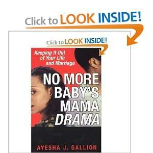 : No More Babys Mama Drama (9780739452912): Ayesha J. Gallion: Books