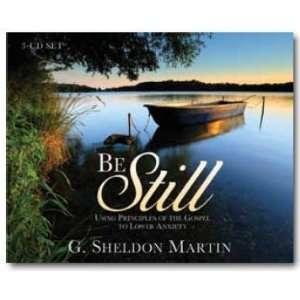 Using Gospel Principles to Lower Anxiety G. Sheldon Martin Books
