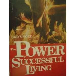 Gods WordTHE POWER OF SUCCESSFUL LIVING Dr John A Hash