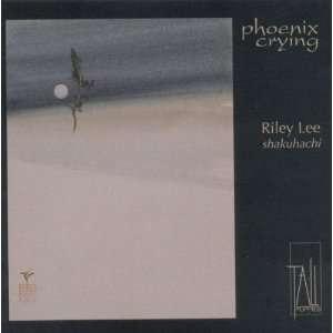 Phoenix Crying Riley Lee Music