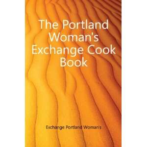 Portland Womans Exchange Cook Book Exchange Portland Womans Books