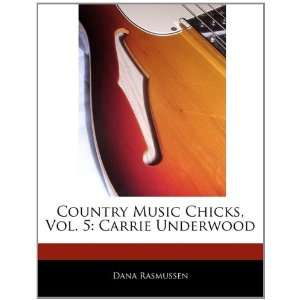 , Vol. 5: Carrie Underwood (9781170701690): Dana Rasmussen: Books