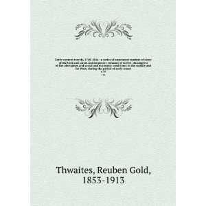 period of early Ameri. v.16: Reuben Gold, 1853 1913 Thwaites: Books