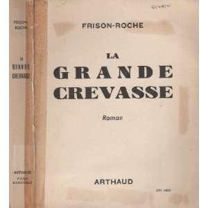 La grande crevasse: Roger Frison Roche: Books