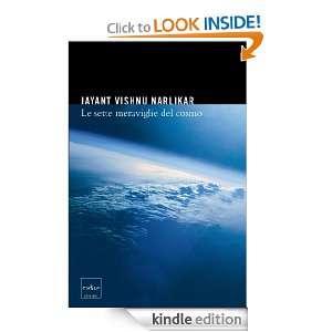 Le sette meraviglie del cosmo (Italian Edition) Narlikar Jayant V., S