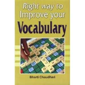 to Improve Your Vocabulary (9789380472652): Bharti Chaudhari: Books