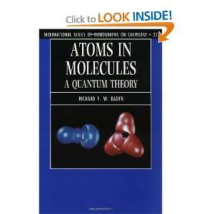 Atoms in Molecules A Quantum Theory (International Series