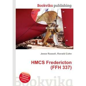 HMCS Fredericton (FFH 337) Ronald Cohn Jesse Russell Books
