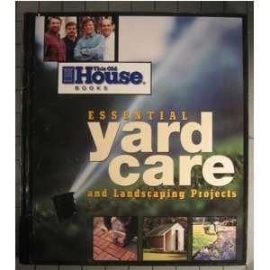 Essential Yard Care and Landscaping Projec (9780966675368