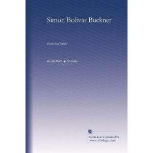 Simon Bolivar Buckner Borderland knight Arndt Mathias
