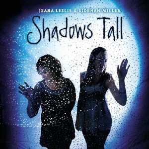 Shadows Tall: Jeana Leslie & Siobhan Miller: Music