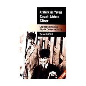 Cepheden Meclise Büyük Önder ile 24 Yil Turgut Gürer Books