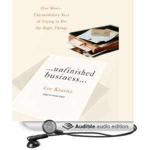 Unfinished Business One Mans Extraordinary Year of Trying to Do the