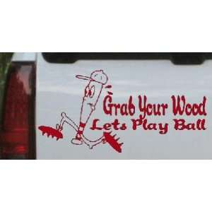 Red 12in X 6.0in    Funny Grab Your Wood Lets Play Ball