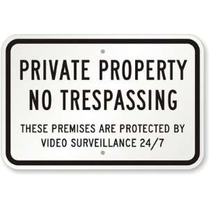 Private Property, No Trespassing, These Premises Are Protected By