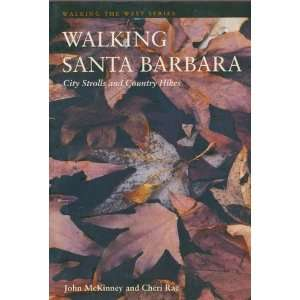 Walking Santa Barbara City Strolls and Country Hikes (Walking the
