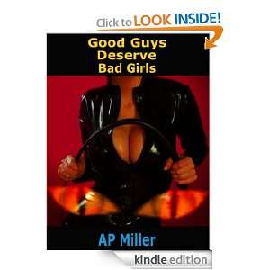 Good Guys Deserve Bad Girls AP Miller  Kindle Store