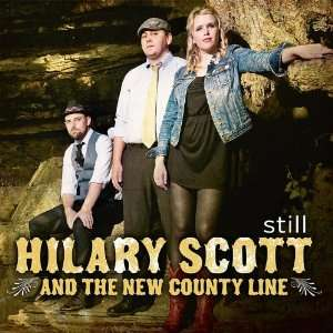 Still Hilary Scott, The New County Line Music