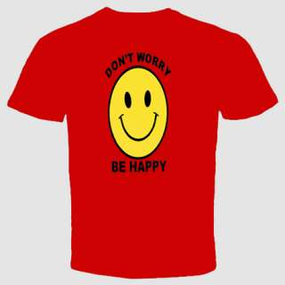 Smiley T shirt Dont Worry Be Happy Funny Cool Love Humor Birthday